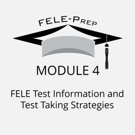 Module 4 – FELE Test Information and Test Taking Strategies