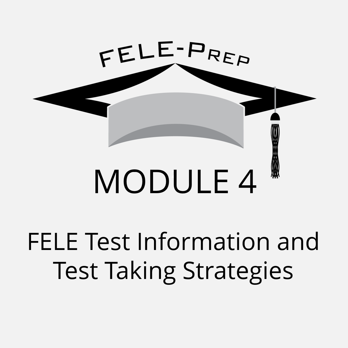 Module 4 – FELE Test Information and Test Taking Strategies