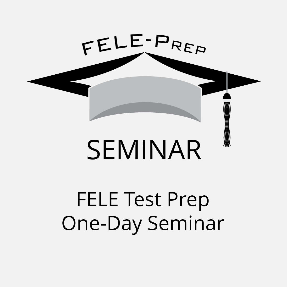 FELE Test Prep One-Day Seminar