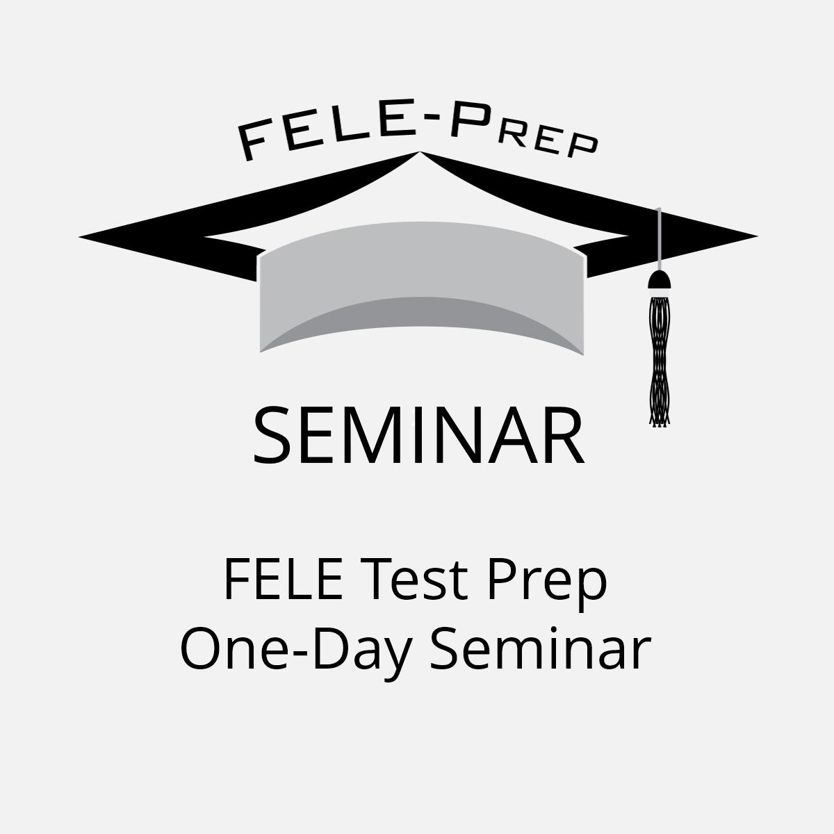 FELE Test Prep One-Day Seminar