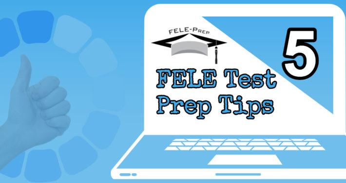 FELE Test Prep Tips