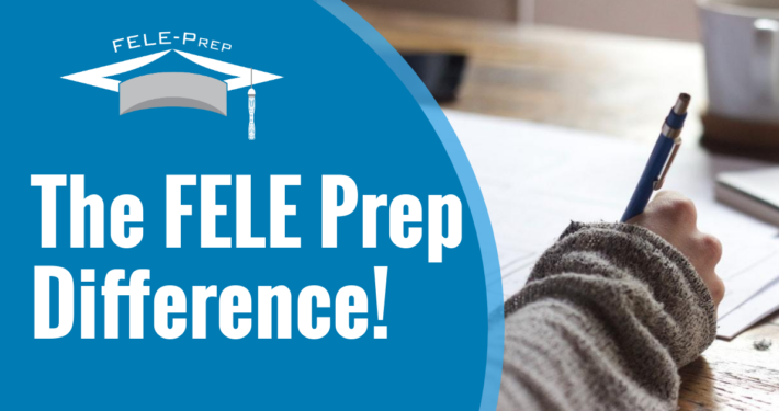 The FELE Prep Difference!