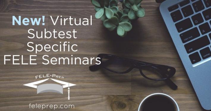 New! Virtual Subtest Specific FELE Seminars