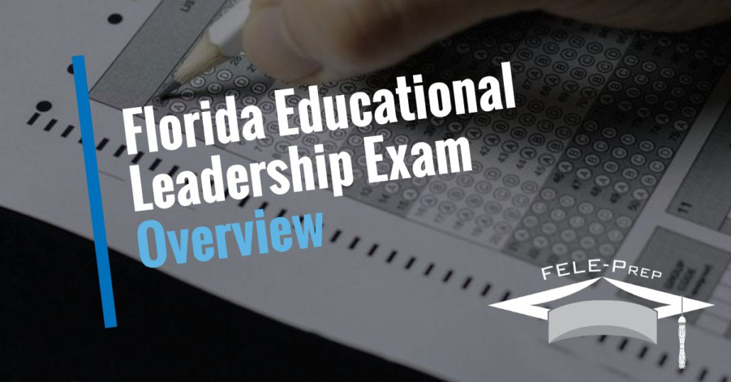 Florida Educational Leadership Exam Overview