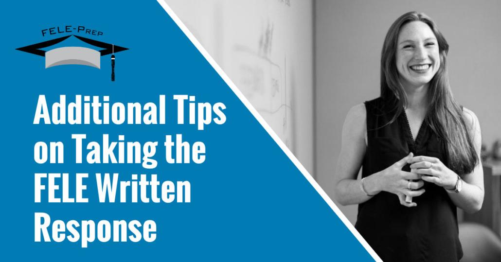 Additional Tips on Taking the FELE Written Response